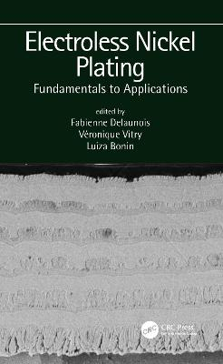 Electroless Nickel Plating: Fundamentals to Applications by Fabienne Delaunois