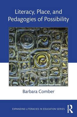 Literacy, Place, and Pedagogies of Possibility by Barbara Comber