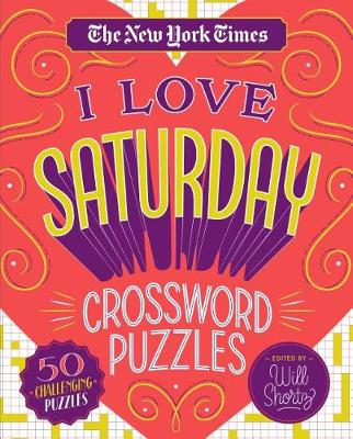 The New York Times I Love Saturday Crossword Puzzles: 50 Challenging Puzzles book