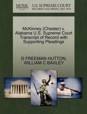 McKinney (Chester) V. Alabama U.S. Supreme Court Transcript of Record with Supporting Pleadings by D. Freeman