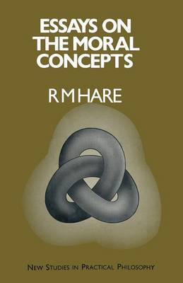 Essays on the Moral Concepts by R. M. Hare