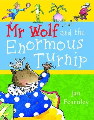 Mr Wolf and the Enormous Turnip by Jan Fearnley