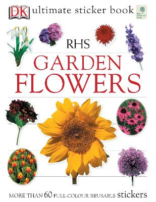RHS Garden Flowers Ultimate Sticker Book by Ben Hoare