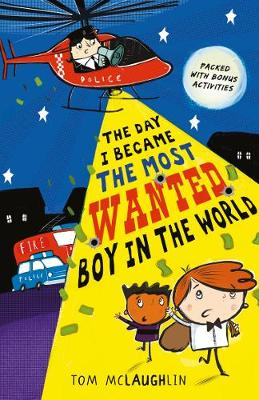 The Day I Became the Most Wanted Boy in the World by Tom McLaughlin