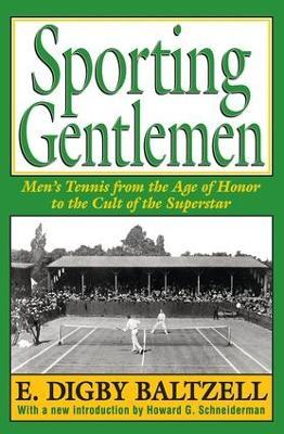 Sporting Gentlemen by E. Digby Baltzell