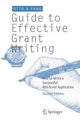 Guide to Effective Grant Writing by Otto O. Yang