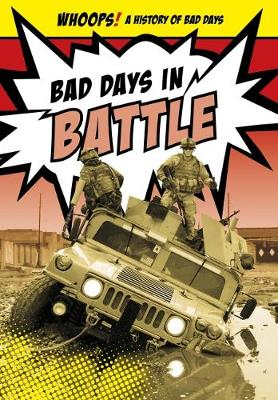 Bad Days in Battle by Don Nardo