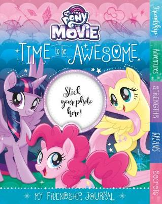 My Little Pony The Movie Time to be Awesome book