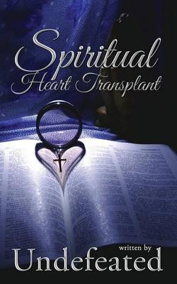 Spiritual Heart Transplant by Undefeated
