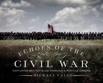 Echoes of the Civil War by Michael Falco