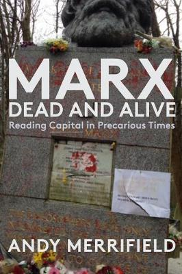 Marx, Dead and Alive: Reading