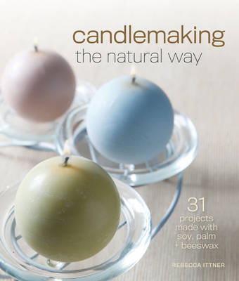 Soapmaking The Natural Way By Rebecca Ittner 9781600597817