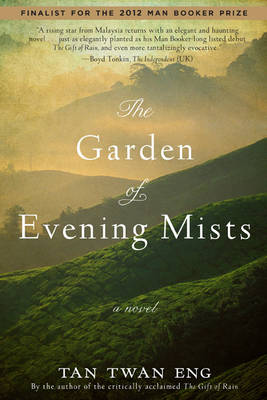 Garden of Evening Mists by Tan Twan Eng