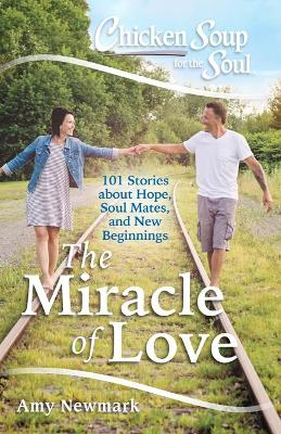 Chicken Soup for the Soul: The Miracle of Love book