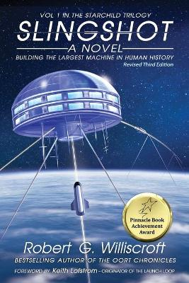 Slingshot: Building the Largest Machine in Human History by Robert G Williscroft