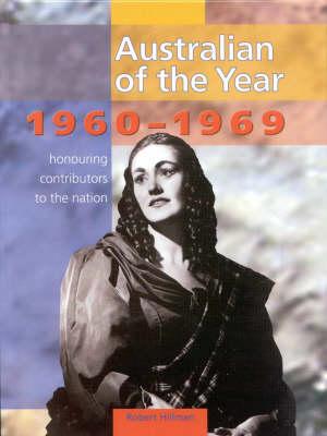 Australian of the Year: Book 1, 1960-1969: Book 1: 1960-1969 by Robert Hillman