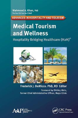 Medical Tourism and Wellness: Hospitality Bridging Healthcare (H2H) by Frederick J. DeMicco