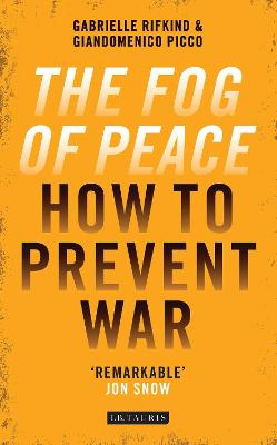 The Fog of Peace by Giandomenico Picco