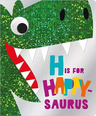 H is for Happy-Saurus by James Dillon