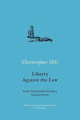Liberty against the Law: Some Seventeenth-Century Controversies book
