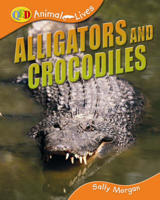 Crocodiles and Alligators by Sally Morgan