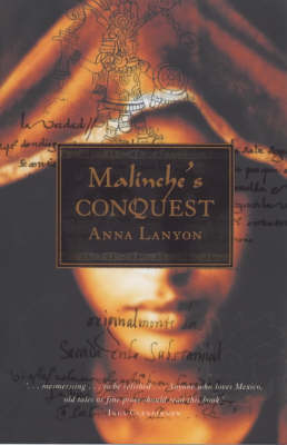 Malinche'S Conquest by Anna Lanyon