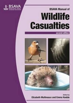 BSAVA Manual of Wildlife Casualties by Elizabeth Mullineaux