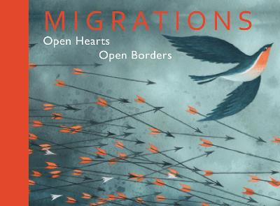 Migrations: Open Hearts, Open Borders by Shaun Tan