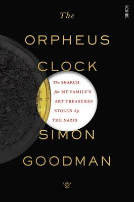 Orpheus Clock: the search for my family's art treasures stolen by the Nazis book