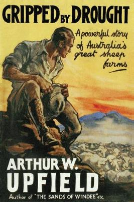 Gripped By Drought by Arthur W. Upfield