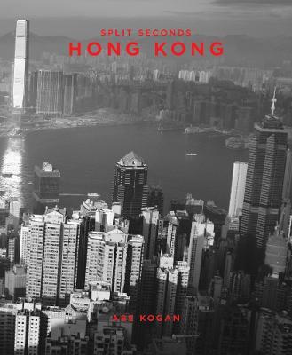 Split Seconds: Hong Kong by Abe Kogan