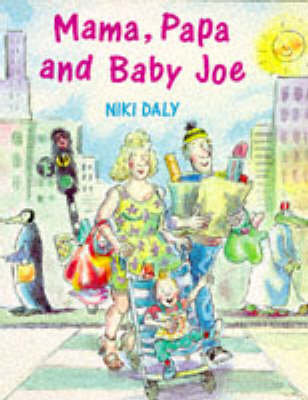 Mama, Papa and Baby Joe by Niki Daly