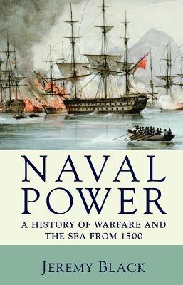 Naval Power by Professor Jeremy Black