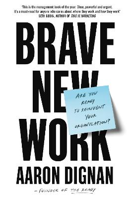 Brave New Work: Are You Ready to Reinvent Your Organization? book