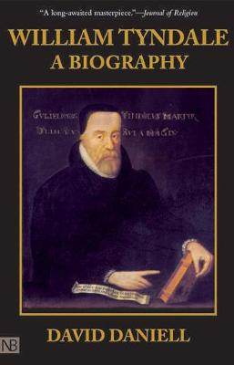 William Tyndale by David Daniell