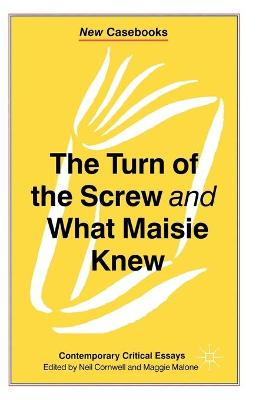 The Turn of the Screw and What Maisie Knew by Neil Cornwell