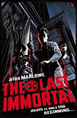 The Last Immortal by Alex Marlowe