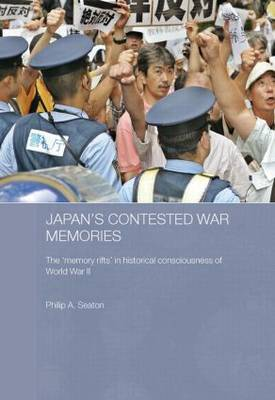 Japan's Contested War Memories by Philip A. Seaton