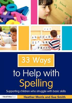 33 Ways to Help with Spelling by Heather Morris