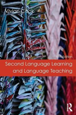 Second Language Learning and Language Teaching: Fifth Edition by Vivian Cook
