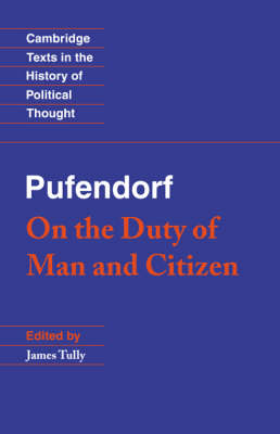 Cambridge Texts in the History of Political Thought: Pufendorf: On the Duty of Man and Citizen according to Natural Law by Samuel Pufendorf