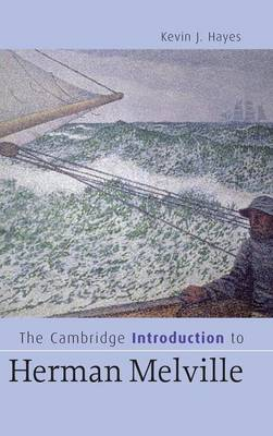 Cambridge Introduction to Herman Melville by Kevin J. Hayes