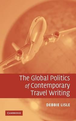 Global Politics of Contemporary Travel Writing book