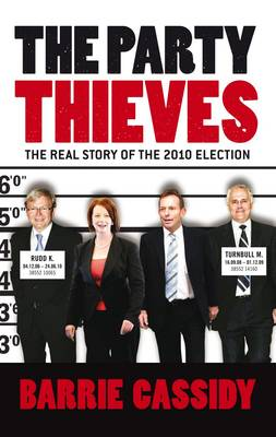 Party Thieves by Barrie Cassidy
