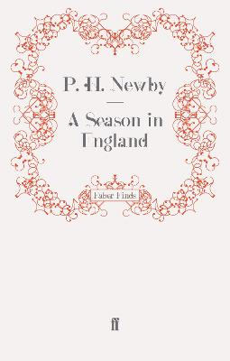 A Season in England by P. H. Newby