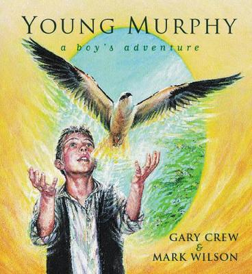 Young Murphy: A Boys Adventure by Gary Crew
