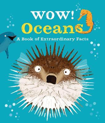 Wow! Oceans by Camilla de la Bedoyere