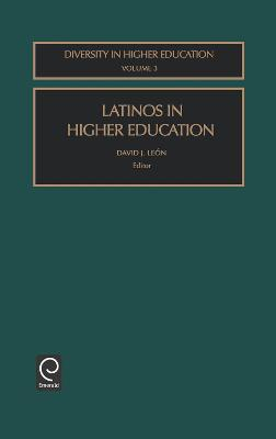 Latinos in Higher Education by David Leon