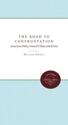 Road to Confrontation by William W. Stueck
