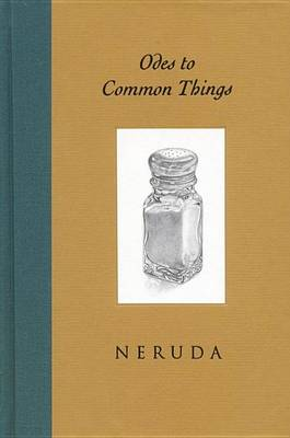 Odes to Common Things by Pablo Neruda